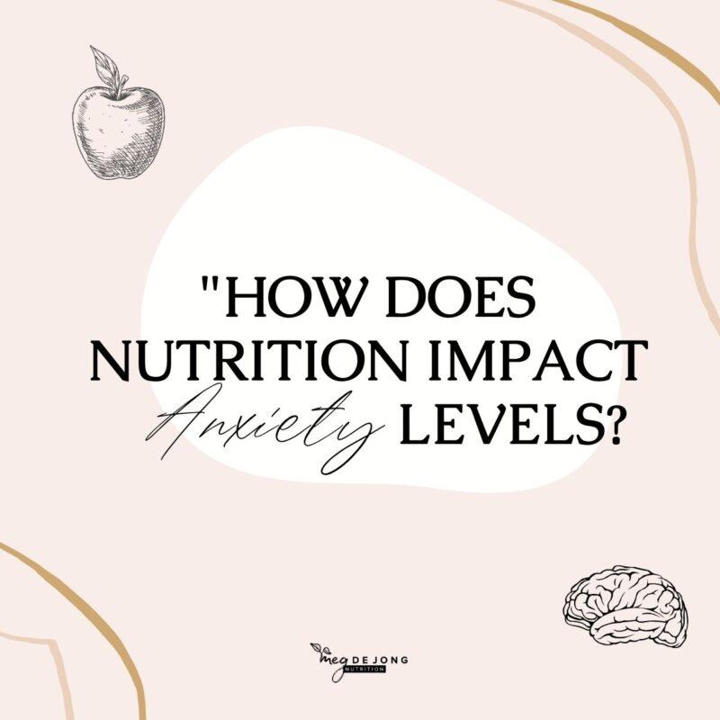 Meg De Jong nutrition impact anxiety